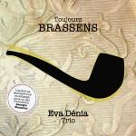 Crítica Musical Eva Dénia Trio - Toujours Brassens