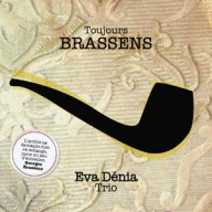 Eva Dnia Trio - Toujours Brassens
