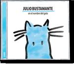 Julio Bustamante - En el nombre del gato