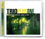 Trio Plus One - When lights are low